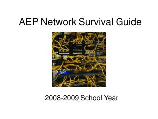 AEP Network Survival Guide