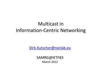 Multicast in Information-Centric Networking
