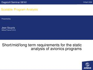 Short/mid/long term requirements for the static analysis of avionics programs