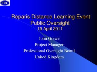 Reparis Distance Learning Event Public Oversight 19 April 2011