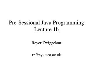 Pre-Sessional Java Programming Lecture 1b