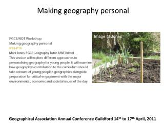 Geographical Association Annual Conference Guildford 14th to 17th April, 2011