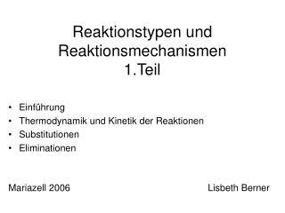 Reaktionstypen und Reaktionsmechanismen 1.Teil