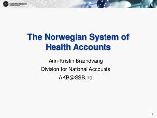 The Norwegian System of Health Accounts