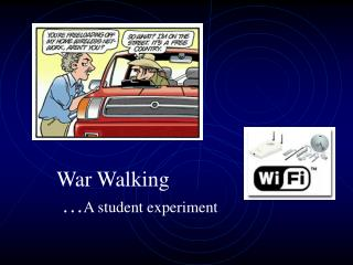 War Walking  … A student experiment