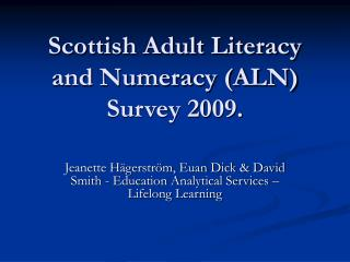 Scottish Adult Literacy and Numeracy (ALN) Survey 2009.
