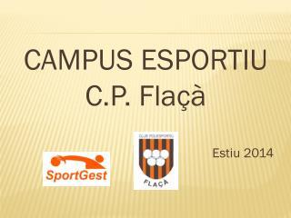 CAMPUS ESPORTIU  C.P. Flaçà Estiu 2014