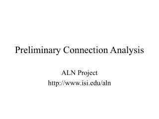 Preliminary Connection Analysis