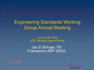Engineering Standards Working Group Annual Meeting June 24-25, 2002 DOE  Nevada Support Facility