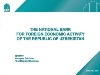 THE NATIONAL BANK FOR FOREIGN ECONOMIC ACTIVITY  OF THE REPUBLIC OF UZBEKISTAN