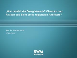 """""""Wer bezahlt die Energiewende? Chancen und Risiken aus Sicht eines regionalen Anbieters"""""""
