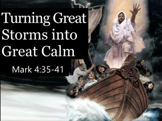 Turning Great  Storms into Great Calm