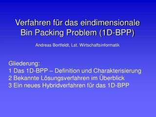 Verfahren für das eindimensionale  Bin Packing Problem (1D-BPP)