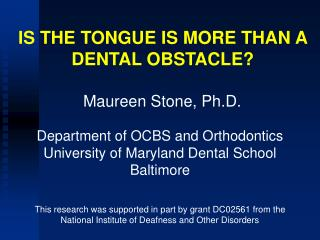 IS THE TONGUE IS MORE THAN A DENTAL OBSTACLE?