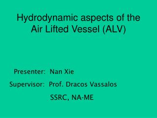 Hydrodynamic aspects of the Air Lifted Vessel (ALV)