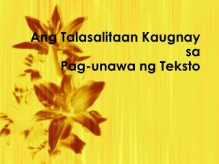 Ang Talasalitaan Kaugnay sa  Pag-unawa ng Teksto