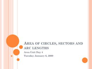 Area of circles, sectors and arc lengths