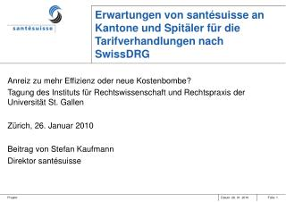 Erwartungen von santésuisse an Kantone und Spitäler für die Tarifverhandlungen nach SwissDRG