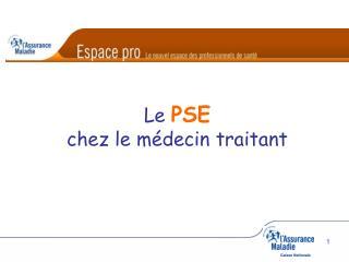 Le  PSE chez le médecin traitant