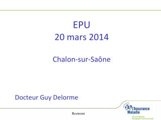 EPU  20 mars 2014 Chalon-sur-Saône Docteur Guy Delorme