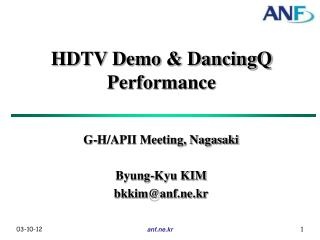 HDTV Demo & DancingQ Performance