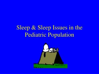 Sleep  Sleep Issues in the Pediatric Population