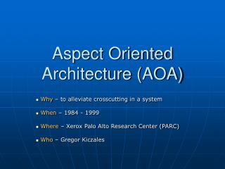 Aspect Oriented Architecture (AOA)