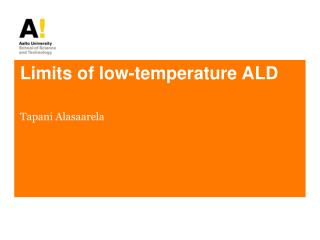 Limits of low-temperature ALD