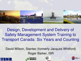 David Wilson, Stantec (formerly Jacques Whitford) Roger Barker, ISR