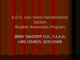 A.O.A. Low Vision Rehabilitation Section Student Awareness Program