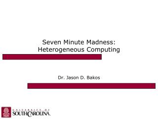 Seven Minute Madness: Heterogeneous Computing