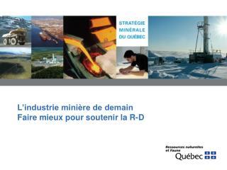 L'industrie minière de demain Faire mieux pour soutenir la R-D