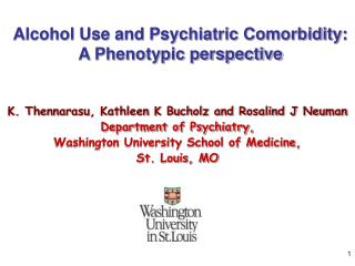 Alcohol Use and Psychiatric Comorbidity:  A Phenotypic perspective