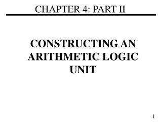 CONSTRUCTING AN ARITHMETIC LOGIC UNIT