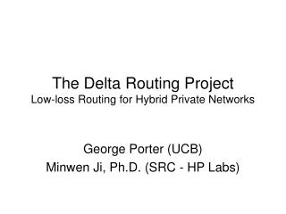 The Delta Routing Project Low-loss Routing for Hybrid Private Networks