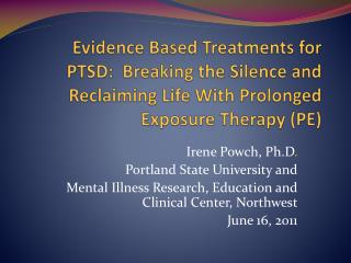 Irene Powch, Ph.D . Portland State University and