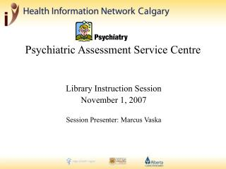 Psychiatric Assessment Service Centre