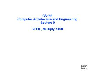 CS152 Computer Architecture and Engineering  Lecture 6  VHDL, Multiply, Shift