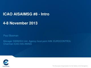 ICAO AISAIMSG #8 - Intro 4-8 November 2013