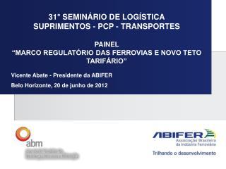 31° SEMINÁRIO DE LOGÍSTICA SUPRIMENTOS - PCP - TRANSPORTES PAINEL