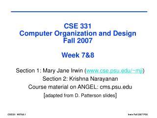 CSE 331 Computer Organization and Design Fall 2007 Week 7&8