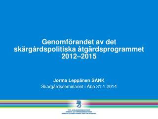 Genomförandet av det skärgårdspolitiska åtgärdsprogrammet 2012–2015