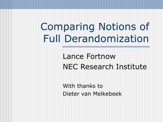 Comparing Notions of Full Derandomization