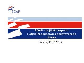 EGAP – pojištění exportu s oficiální podporou a pojišťováni do Ruska