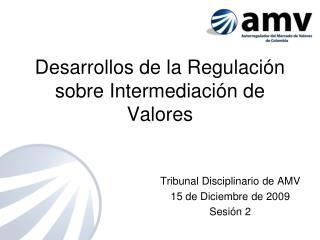 Desarrollos de la Regulación sobre Intermediación de Valores