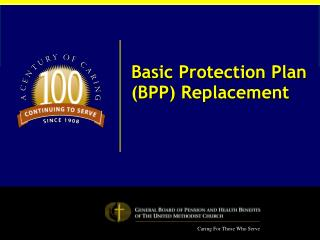 Basic Protection Plan (BPP) Replacement