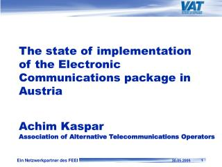 The state of implementation of the Electronic Communications package in Austria