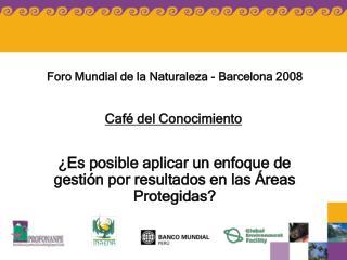 ¿Es posible aplicar un enfoque de gestión por resultados en las Áreas Protegidas?