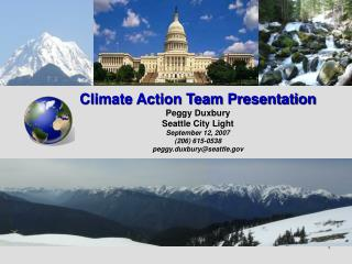 Climate Action Team Presentation Peggy Duxbury Seattle City Light September 12, 2007