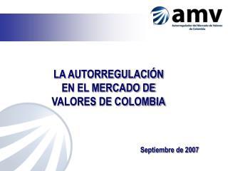 LA AUTORREGULACIÓN EN EL MERCADO DE VALORES DE COLOMBIA